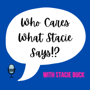 Who Cares What Stacie Says?